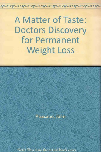 A Matter of Taste: Doctors Discovery for Permanent Weight Loss (Fell-taste)