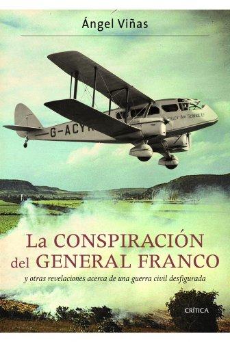 La conspiración del general Franco: y otras revelaciones acerca de una guerra civil desfigurada