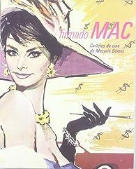 Firmado Mac. Carteles de cine de Macario Gómez par Macario Gomez