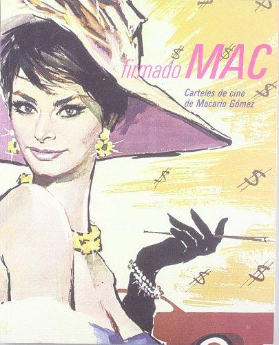 Firmado Mac. Carteles de cine de Macario Gómez por Macario Gomez