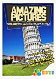 Amazing Pictures and Facts About The Leaning Tower of Pisa: The Most Amazing Fact Book for Kids About The Leaning Tower of Pisa (Kid's U)