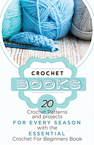 Crochet Crochet Books 20 Crochet Patterns And Projects For Every