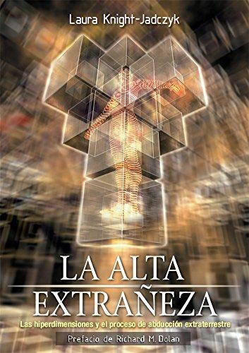 La Alta Extraneza - Las Hiperdimensiones Y El Proceso de Abduccion Extraterrestre por Laura Knight-Jadczyk