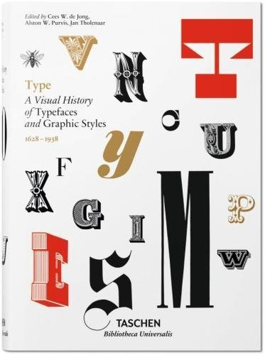 Type: A Visual History of Typefaces and Graphic Styles (Bibliotheca Universalis) por Cees W De Jong