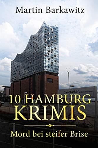 10 Hamburg Krimis: Mord bei steifer Brise