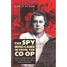 By David Burke The Spy Who Came In From the Co-op: Melita Norwood and the Ending of Cold War Espionage (History of [Hardcover]
