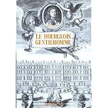 Molière. Le Bourgeois gentilhomme : Comédie-ballet présentée par Yves Brunsvick et Paul Ginestier. Préface de Philippe Van Tieghem