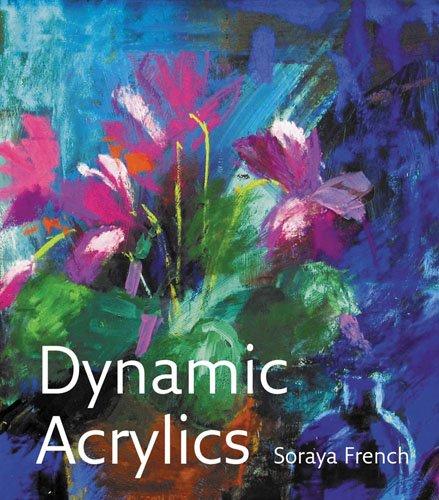 Dynamic Acrylics por Soraya French