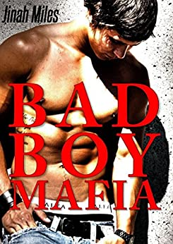 Bad Boy Mafia (Nouvelle érotique Gay, M/M, Hard, MM, Tabou) par [Miles, Jinah]