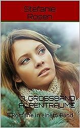7. Großband Alpenträume: 3 Romane in einem Band (Heimatromane)
