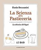 Image de La scienza della pasticceria - Le basi: La chimica del bignè (La cucina scientifica)