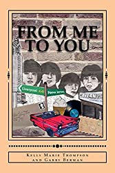From Me To You by Kelly Marie Thompson (2015-10-21)