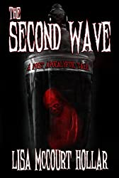 The Second Wave: A Post Apocalyptic Tale