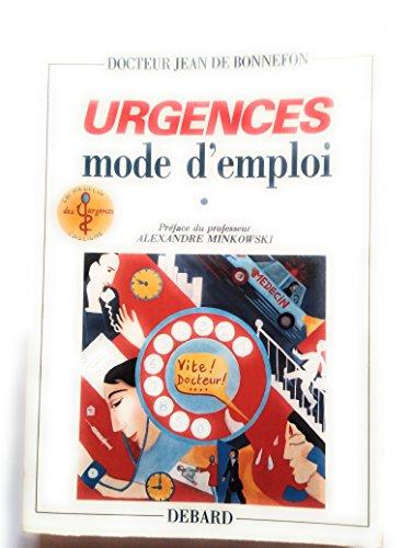 Urgences mode d'emploi par Jean Devernoix de Bonnefon