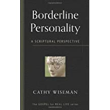Borderline Personality: A Scriptural Perspective (Gospel for Real Life)
