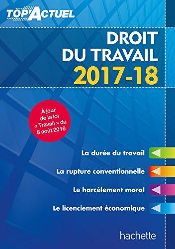 Top'Actuel Droit Du Travail 2017-2018 par Susana Lopes-Dos Santos