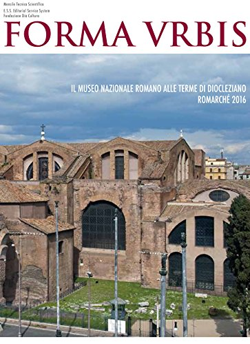 Le Terme di Diocleziano - RomArché 2016 (Italian Edition) por Forma Urbis - mensile archeologico