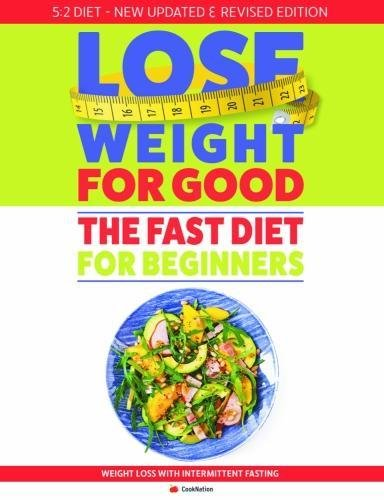 How To Lose Weight For Good: Fast Diet For Beginners: Weight Loss with Intermittent Fasting