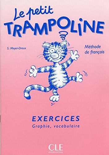 Le Petit Trampoline, niveau 1 : Exercices, graphie, vocabulaire par Sylvie Meyer-Dreux