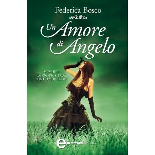Un Amore Di Angelo (Innamorata Di Un Angelo Vol. 3)