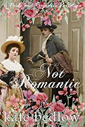 Not Romantic: A Pride and Prejudice Variation (Accomplished Ladies Book 2) (English Edition)
