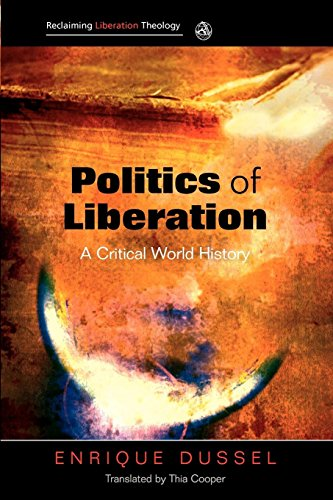 Politics of Liberation: A Critical Global History (Reclaiming Liberation Theology) por Enrique Dussel