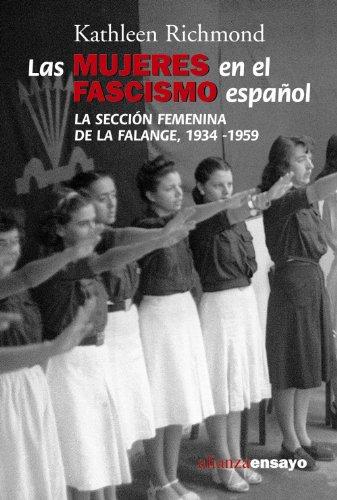 Las mujeres en el  fascismo español: La Sección Femenina de la Falange, 1934-1959 (Alianza Ensayo) por Kathleen Richmond