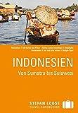 Stefan Loose Reiseführer Indonesien, Von Sumatra bis Sulawesi: mit Reiseatlas - Mischa Loose
