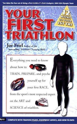 Your First Triathlon by Friel, Joe (2006) Paperback