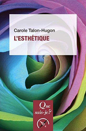 L'esthétique: « Que sais-je ? » n° 635 par Carole Talon-Hugon
