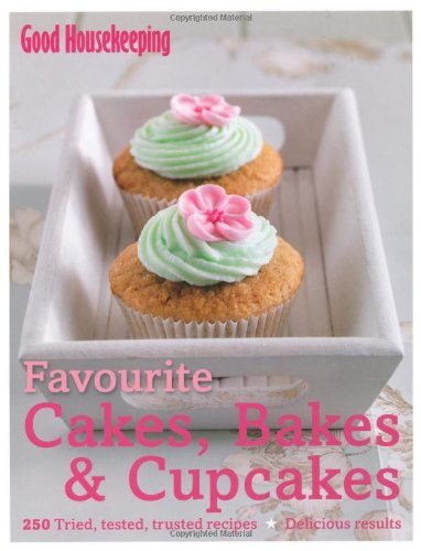 good-housekeeping-favourite-cakes-bakes-cupcakes-250-tried-tested-trusted-recipes-delicious-results-