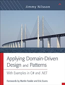 Applying Domain-Driven Design and Patterns: With Examples in C# and .NET par [Nilsson, Jimmy]