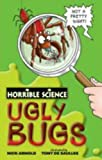 Ugly Bugs (Horrible Science)