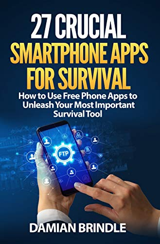 27 Crucial Smartphone Apps for Survival: How to Use Free Phone ...