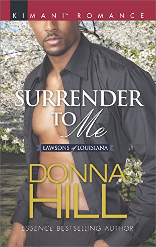 Surrender To Me (Mills & Boon Kimani) (The Lawsons of Louisiana, Book 7) (English Edition)