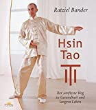 Hsin Tao: Der sanfteste Weg zu Gesundheit und langem Leben