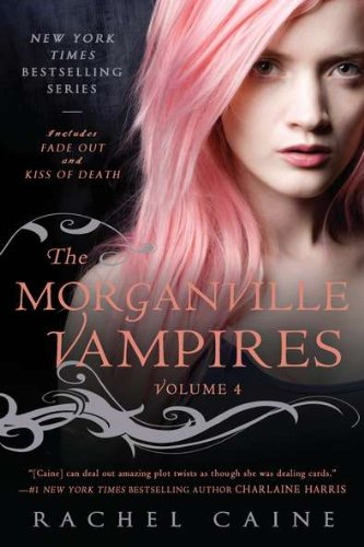 4: The Morganville Vampires: Fade Out and Kiss of Death