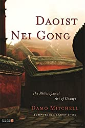 Daoist Nei Gong: The Philosophical Art of Change