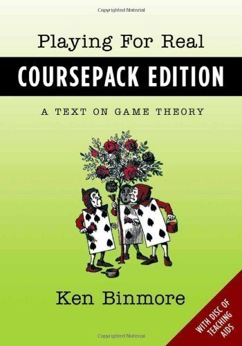 Playing for Real Coursepack Edition: A Text on Game Theory coursepack Edition by Binmore, Ken published by OUP USA (2012)