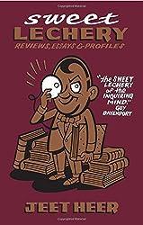 Sweet Lechery: Reviews, Essays & Profiles by Jeet Heer (2014-12-01)