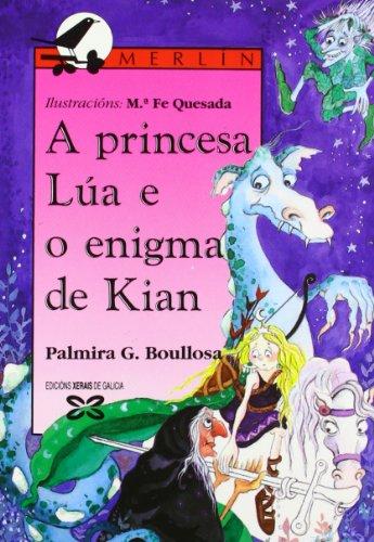 A Princesa Lua E O Enigma De Kian / Princess Moon Is the Enigma of Kian (Infantil E Xuvenil)