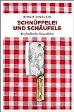 Schnüffelei und Schäufele: Ein fränkischer Genusskrimi - Birgit Ringlein