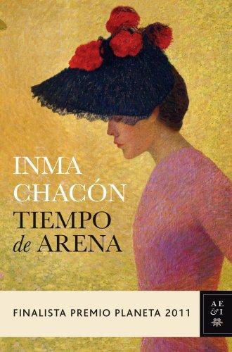 Tiempo de arena: Finalista Premio Planeta 2011 (volumen independiente) por Inma Chacón