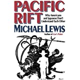 Pacific Rift: Why Americans and Japanese Don't Understand Each Other by Michael Lewis (1993-06-17)