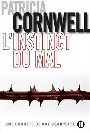 L'Instinct du mal : Une enquête de Kay Scarpetta