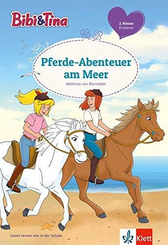 Bibi und Tina - Pferde-Abenteuer am Meer - 2. Klasse ab 7 Jahren (Bibi und Tina - Lesen lernen mit Bibi und Tina)