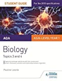 AQA AS/A Level Year 1 Biology Student Guide: Topics 3 and 4 (Aqa Biology)