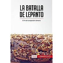 La batalla de Lepanto: El fin de la expansión otomana (Historia)