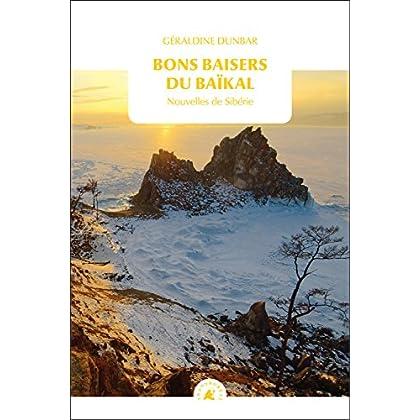 Bons baisers du Baïkal : Nouvelles de Sibérie