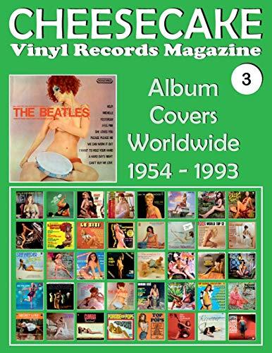 CHEESECAKE - Vinyl Records Magazine No. 3: Album Covers Worldwide (1954 - 1993) - Full-color Guide. -